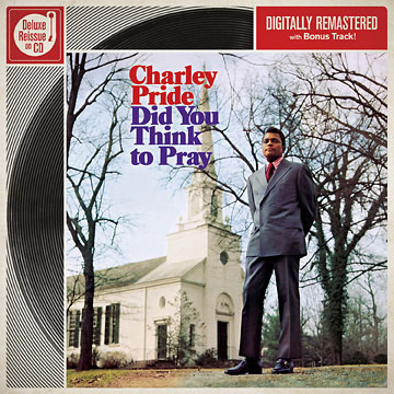 Did You Think To Pray (Deluxe Reissue) by Charley Pride cover art image picture